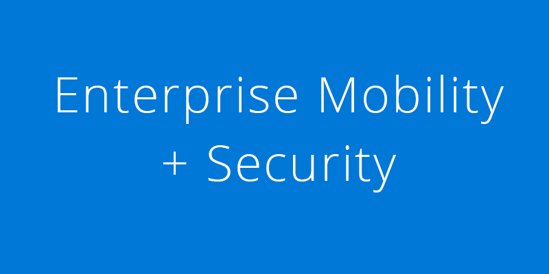 Enterprise Mobility & Security