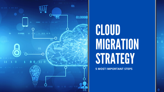 5 Steps to a Winning Cloud Migration Strategy