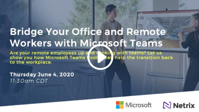 Bridge Your Office and Remote Workers with Microsoft Teams