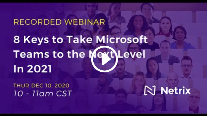 8 Keys to Take Microsoft Teams to the Next Level in 2021